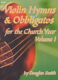 Violin Hymns and Obbligatos, Vol. 1: Violin Sheet Music