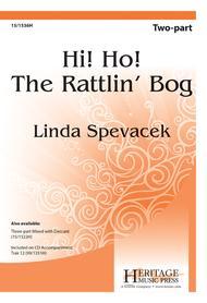 Hi Ho! The Rattlin' Bog