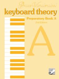 Keyboard Theory Preparatory Series: Book A