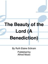 The Beauty of the Lord (A Benediction)