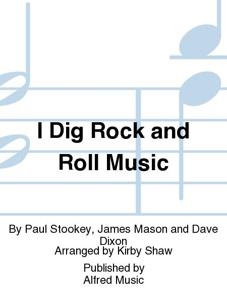 Sheet Music I Dig Rock And Roll Music Choral