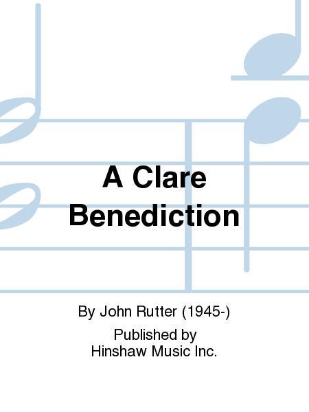 A Clare Benediction Lyrics John Rutter( John ... - MOJIM