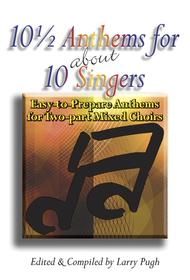 Larry Pugh  Sheet Music 10 1/2 Anthems for about 10 Singers Song Lyrics Guitar Tabs Piano Music Notes Songbook