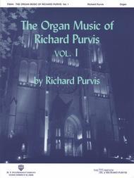 The Organ Music of Richard Purvis - Volume 1