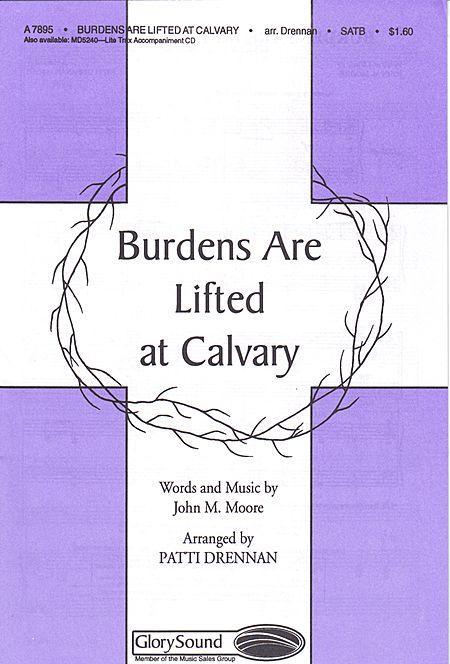 Sheet Music Burdens Are Lifted At Calvary Satb