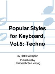 Popular Styles for Keyboard Vol. 5: Techno sheet music