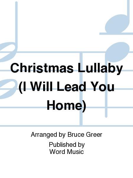 Christmas Lullaby (I Will Lead You Home)