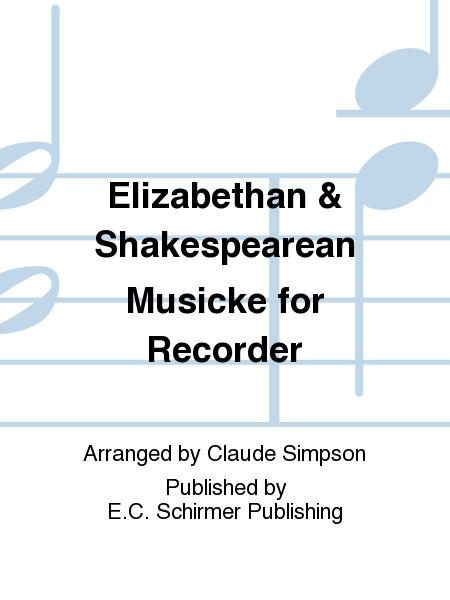 Elizabethan and Shakespearean Musicke for Recorder