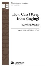 How Can I Keep from Singing (Choral Score)