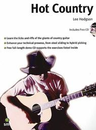 Hot Country: A Comprehensive Guide To Lead And Rhythm Country Guitar Playing