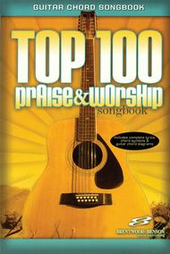 Top 100 Praise and Worship Songbook (Guitar Chord Songbook)