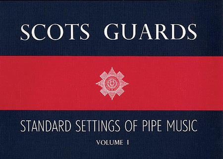 Scots Guards Standard Settings Of Pipe Music Volume 1