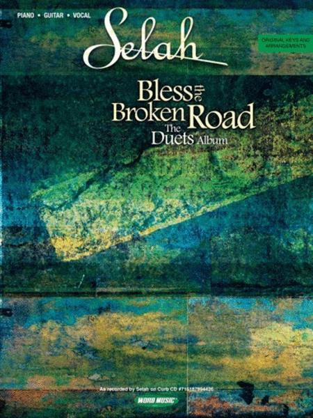 Bless The Broken Road The Duets Album Sheet Music By Selah Sheet