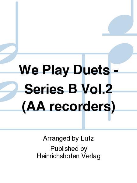We Play Duets - Series B Vol. 2 (AA recorders)