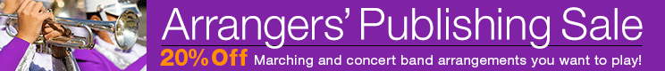 Arrangers' Publishing Sale - 20% Off marching band and concert band music you want to play!