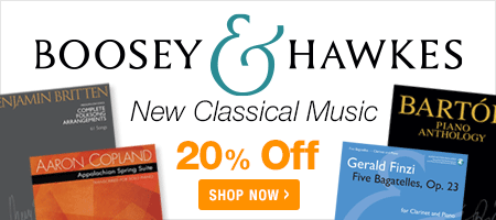 Boosey and Hawkes Sale - save 20% on modern sheet music masterpieces!