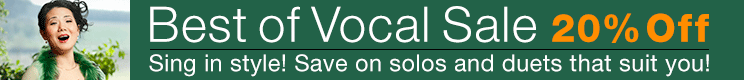 Best of Vocal Sale - 20% Off favorite voice solos and duets!