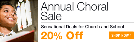 Annual Choral Sale - save 20% on sheet music to inspire your choir!