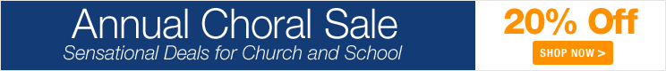 Annual Choral Sale - save 20% on sheet music for church choir, school chorus, and community choir!