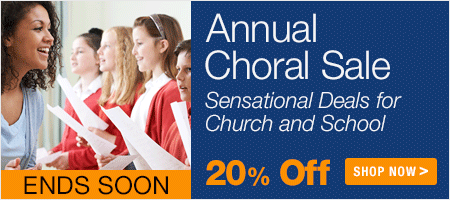 Annual Choral Sale - save 20% on sheet music for your choir!