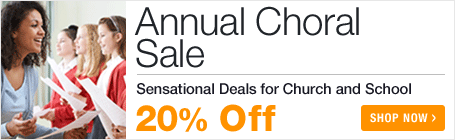 Annual Choral Sale - save 20% on music to inspire your choir!
