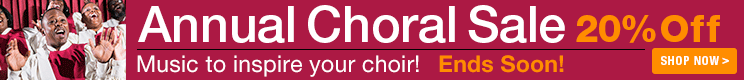 Annual Choral Sale - 20% Off choral sheet music!