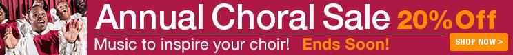 Annual Choral Sale - 20% Off choral sheet music!