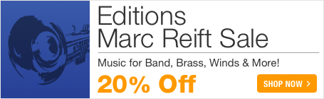 Editions Marc Reift Sale - save 20% on sheet music for concert band, brass band, orchestra, trumpet, trombone and solo music!