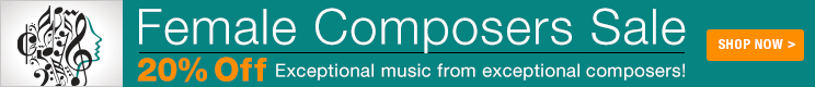Female Composers Sale - 20% Off sheet music from extraordinary composers!