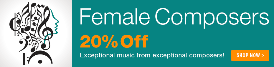 Female Composers Sale - 20% off sheet music by incredible women!