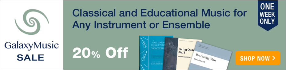 Galaxy Music Sale - 20% off classical and educational sheet music for choir, solo instruments, chamber music, and more!