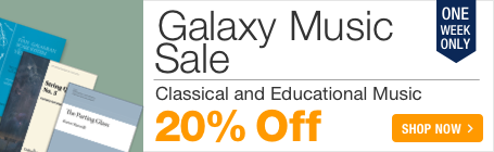Galaxy Music Sale - 20% off classical and educational sheet music for choir, solo instrument, chamber music and more!