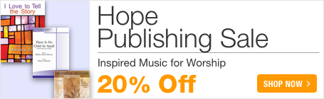 Hope Publishing Sale - save 20% on sacred sheet music for piano, organ, choir, and handbells!
