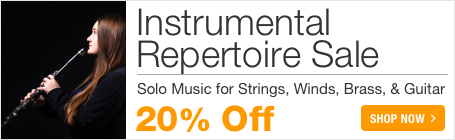 Instrumental Music Sale - save 20% on solo repertoire for woodwinds, strings, brass, guitar and percussion!