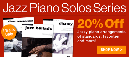 Jazz Piano Solos Series Sale - 20% off azzy piano solo arrangements of standards, favorites and more!