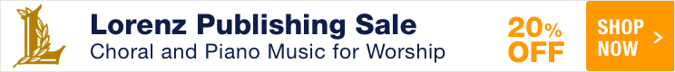Lorenz Music Sale - 20% Off Choir Music, Piano Solos, and Educational Music Materials!