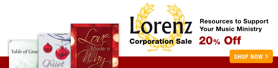 Lorenz Publishing Sale - 20% off choral music, piano solos, and classroom music materials!
