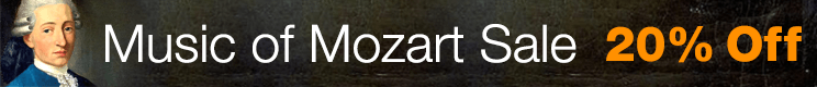 Music of Mozart Sale - save 20% on Mozart sheet music for piano, string quartet, orchestra, and more!