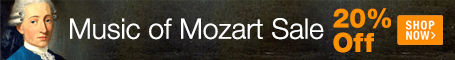 Music of Mozart Sale - save 20% on Mozart sheet music for piano, string quartet, orchestra and more!