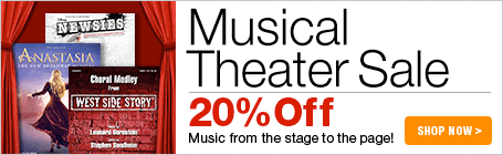 Musical Theater Sale - 20% off piano, voice and choir sheet music from the stage to the page!