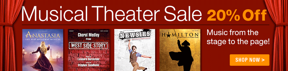 Musical Theater Sale - 20% off music from the stage to the page!