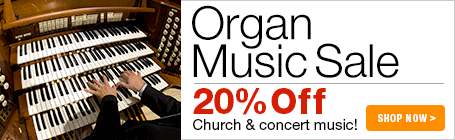 Organ Music - 20% off church and concert music!