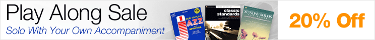 Play Alongs Sale - 20% off sheet music to play with your own recorded accompaniment!