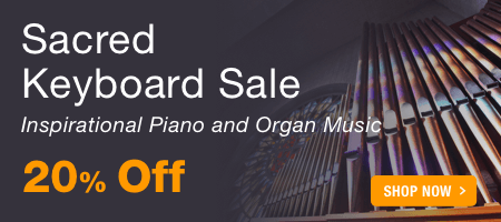 Sacred Keyboard Sale - save 20% on sacred piano solos and duets and organ music for church use!