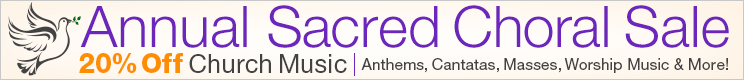 Sacred Choral Sale - 20% off church choir music including anthems, cantatas, worship songs, and masses