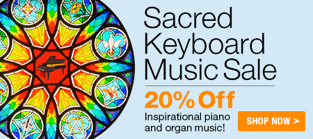 Sacred Keyboard Music Sale - 20% off select solos and duets for piano and organ!