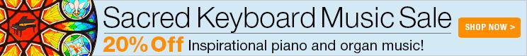 20% Off Sacred Keyboard Sheet Music!