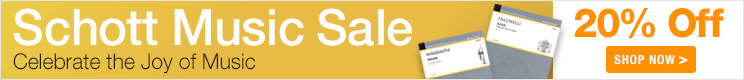 Schott Music Sale - 20% off renowned classical and contemporary works!