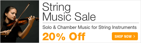 String Music Sale - save 20% on solo sheet music and chamber sheet music for violin, cello, viola, and more!
