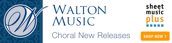 Walton Music: Choral New Releases on Sheet Music Plus